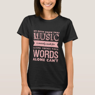 Quote About Music T-shirt for Cool Teenagers