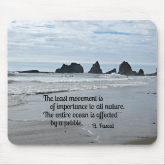 Quote about Nature: The least movement... Mouse Pad