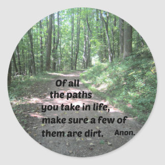 Quote about nature's paths. classic round sticker