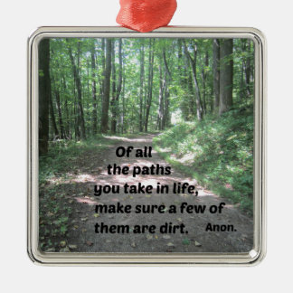 Quote about nature's paths. metal ornament