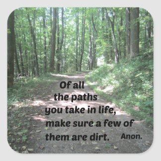 Quote about nature's paths. square sticker