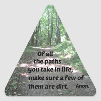 Quote about nature's paths. triangle sticker
