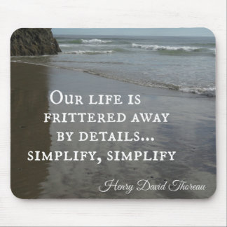 Quote about simplifing life. mouse pad