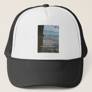 Quote about simplifing life. trucker hat