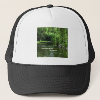 Quote about time and fishing. trucker hat