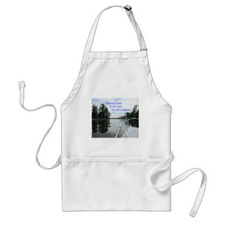 Quote about time spent on the water. adult apron