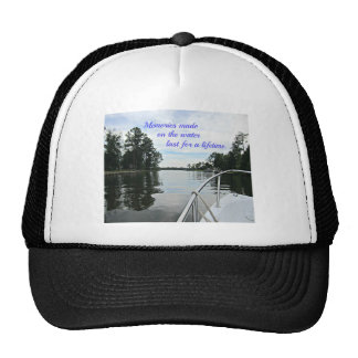 Quote about time spent on the water. trucker hat