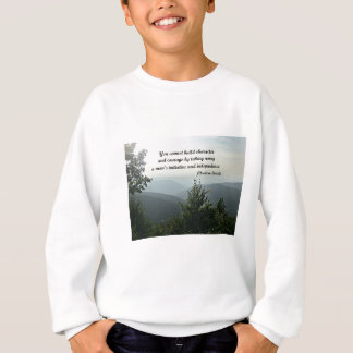 Quote by Abraham LIncoln: You cannot build Sweatshirt