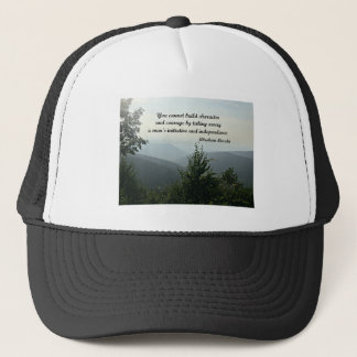 Quote by Abraham LIncoln: You cannot build Trucker Hat