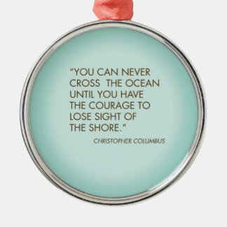 Quote by Christopher Columbus Round Metal Christmas Ornament