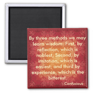 Quote by Confucious 3 Methods of Wisdom 2 Inch Square Magnet
