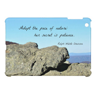 Quote by Emerson: Adopt the pace of nature.... Case For The iPad Mini