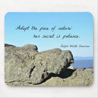 Quote by Emerson: Adopt the pace of nature.... Mousepad