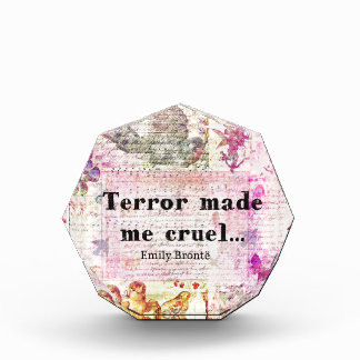 Quote by Emily Bronte -  Terror made me cruel Awards