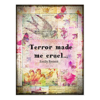 Quote by Emily Bronte -  Terror made me cruel Postcard