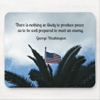 Quote by George Washington about peace and war. Mouse Pad