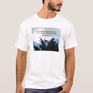 Quote by George Washington about peace and war. T-Shirt