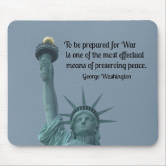 Quote by George Washington about preserving peace. Mouse Pads