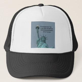 Quote by George Washington about preserving peace. Trucker Hat