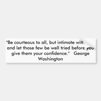 """Quote by George Washington, """"Be courteous to all, Car Bumper Sticker"""