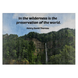 Quote by H.D. Thoreau: In the wilderness is the... Cutting Board