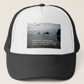Quote by John Muir about going for a walk Trucker Hat