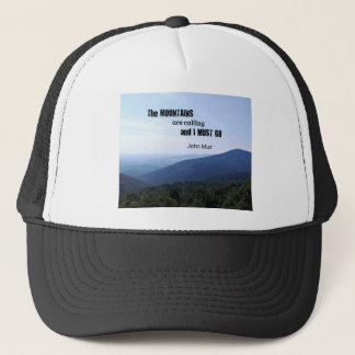 Quote by John Muir about mountains Trucker Hat