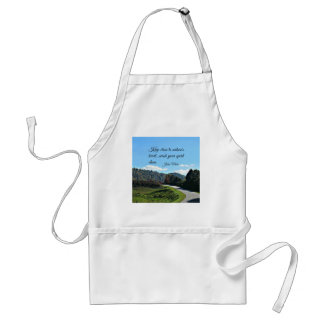 Quote by John Muir: Keep close to nature's heart Adult Apron