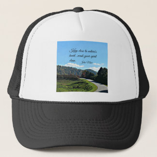 Quote by John Muir: Keep close to nature's heart Trucker Hat
