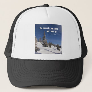 Quote by John Muir: The mountains are calling Trucker Hat