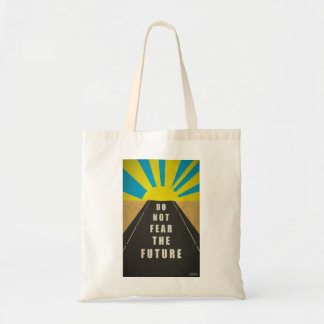 Quote: Do not fear the Future Canvas Bag