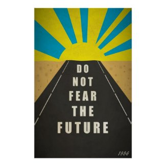 Quote: Do not fear the Future Print