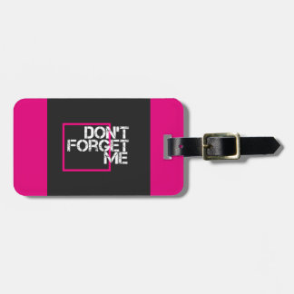 Quote Don't Forget Me Graphic Typography Design Luggage Tag