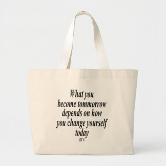 Quote for changing your life today tote bag