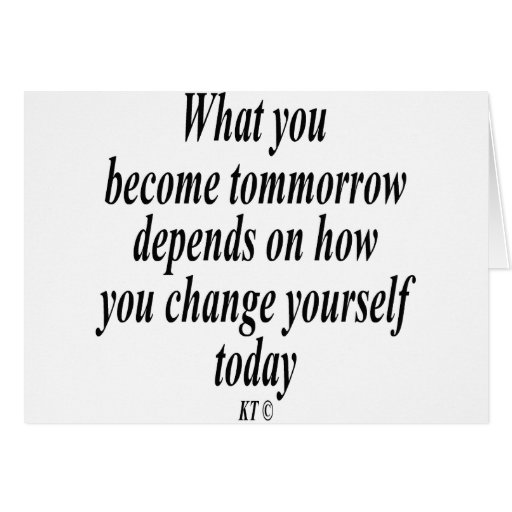 Quote for changing your life today greeting card