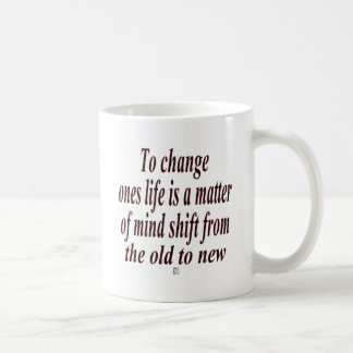 Quote for changing your mind coffee mug