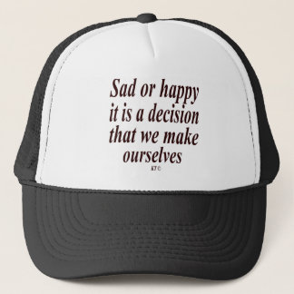 Quote for decision making. trucker hat