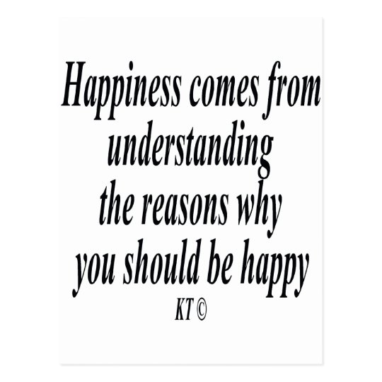 Quote for reasoning and happiness postcard