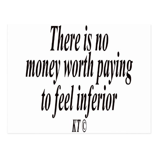 Quote for there is no money worth paying postcard