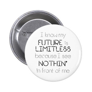Funny Quote Limitless Future White Button