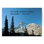 Quote: It is not the mountain we conquer... Card