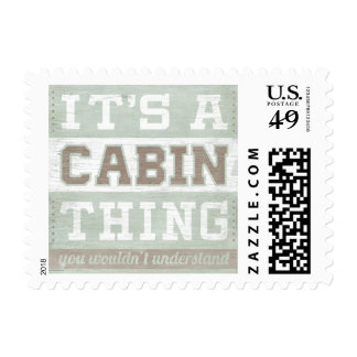 Quote | It's A Cabin Thing Postage