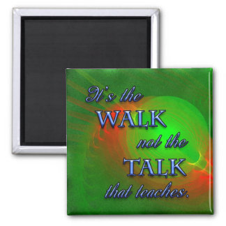 Quote It's The Walk Refrigerator Magnets