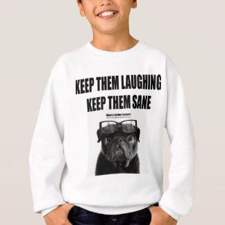 "Quote: ""Keep Them Laughing Keep Them Sane"" Sweatshirt"