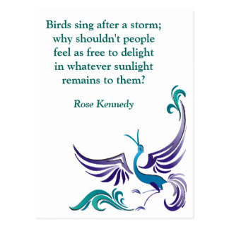 Quote kennedy birds sing after storm Inspirational Postcard