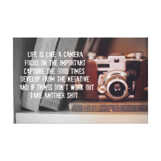Quote: Life is like a Camera Canvas Print