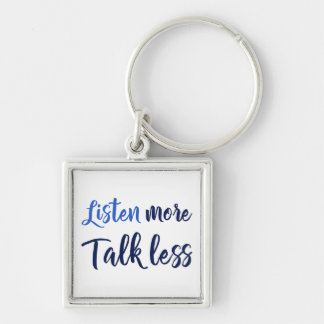 Quote listen more navy script keychain