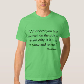 Quote Mark Twain When you find yourself Tee Shirt