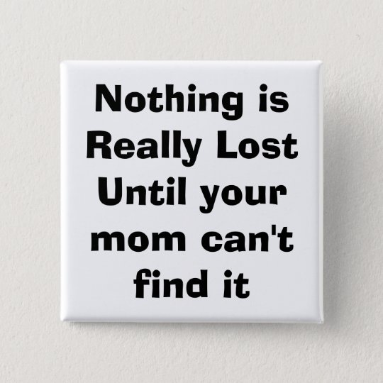 quote, mom, parenting button