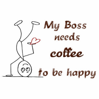 Quote: My boss needs coffee to be happy Statuette